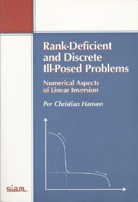 Rank-Deficient and Discrete Ill-Posed Problems Numerical Aspects of Linear Inversion