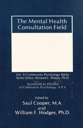 The Mental Health Consultation Field (Community Psychology Series, Vol. 11)