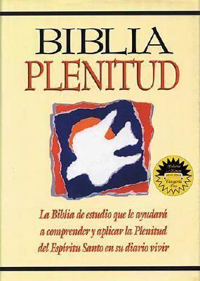 Biblia Plenitude Version Reina Valera, 1960  LA Biblia De Estudio Que Le Ayudara a Comprender Y Aplicar LA Plenitude Del Espritu Santo En Su Diario Vivir