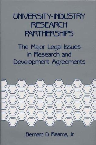University-Industry Research Partnerships: The Major Legal Issues in Research and Development Agreements