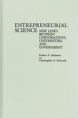 Entrepreneurial Science New Links Between Corporations, Universities, and Government