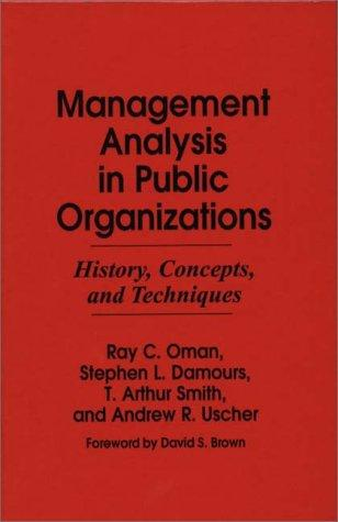 Management Analysis in Public Organizations: History, Concepts, and Techniques