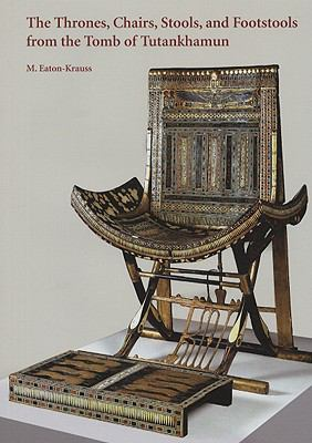 The Thrones, Chairs, Stools, and Footstools from the Tomb of Tutankhamun