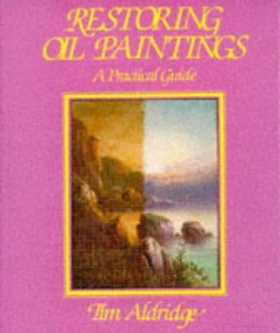 Restoring Oil Paintings: A Practical Guide