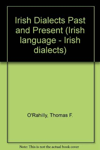 Irish Dialects Past and Present (Irish language - Irish dialects)