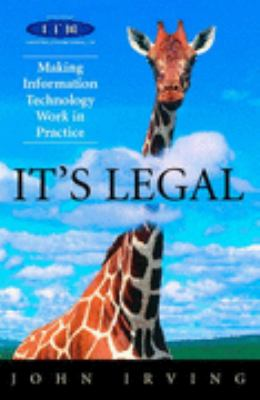 It's Legal Making Information Technology Work in Practice