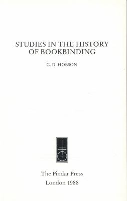 Studies in the History of Bookbinding: Selected Studies (STUDIES IN THE HISTORY OF PRINTING)