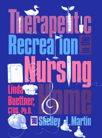 Therapeutic Recreation in the Nursing Home