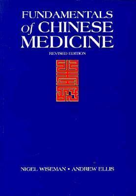 Fundamentals of Chinese Medicine Zhong Yi Xue Ji Chu