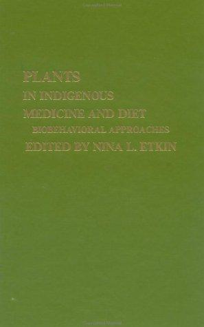 Plants and Indigenous Medicine and Diet: Biobehavioral Approaches