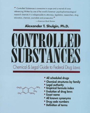 Controlled Substances: A Chemical and Legal Guide to the Federal Drugs Laws