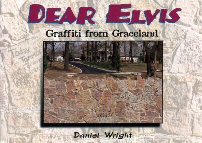 Dear Elvis - Daniel Wright - Paperback