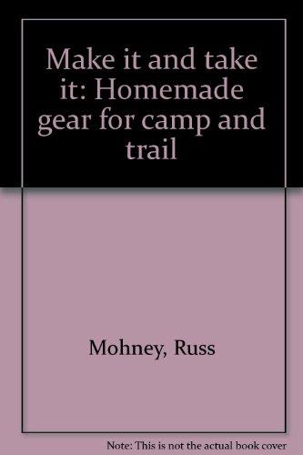 Make it and take it: Homemade gear for camp and trail
