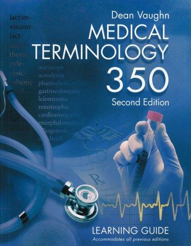 Medical Terminology 350: Learning Guide