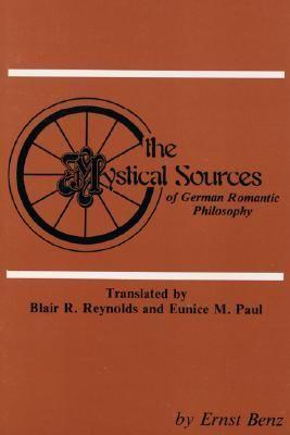 Mystical Sources of German Romantic Philosophy