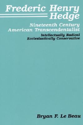 Frederic Henry Hedge Nineteenth Century American Transcendentalist  Intellectually Radical Ecclesiastically Conservative