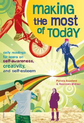 Making the Most of Today Daily Readings for Young People on Self-Awareness, Creativity, and Self-Esteem