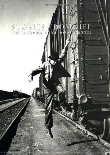 Stories from Life: The Photography of Horace Bristol