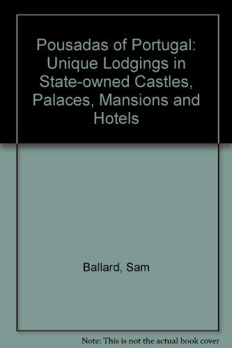 Pousadas of Portugal: Unique Lodgings of State-Owned Castles, Palaces, Mansions and Hotels