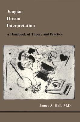 Jungian Dream Interpretation A Handbook of Theory and Practice