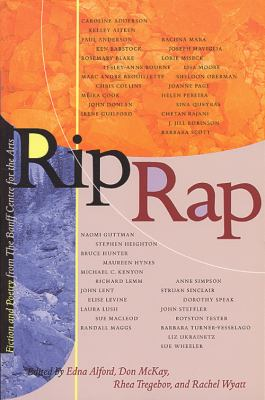 Rip Rap Fiction and Poetry from the Banff Centre for the Arts