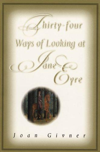 Thirty-Four Ways of Looking at Jane Eyre