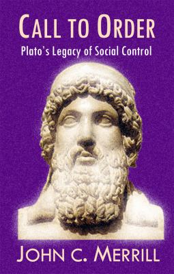 Call to Order: Plato's Legacy of Social Control