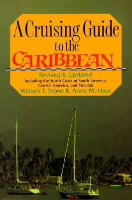 Cruising Guide to the Caribbean: Including the North Coast of South America, Central America and Yucatan - William T. Stone - Hardcover - REVISED