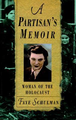 Partisan's Memoir Woman of the Holocaust
