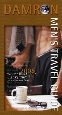 Damron Men's Travel Guide 2005