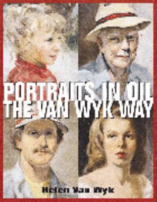 Portraits in Oil the Van Wyk Way - Helen Wykham - Hardcover - REVISED