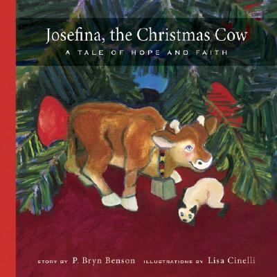 Josefina the Christmas Cow: A Tale of Hope and Faith - Bryn P. Benson - Paperback
