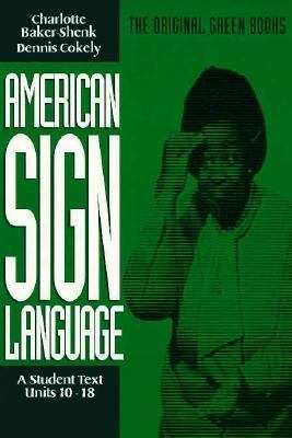 American Sign Language A Student Text, Units 10-18