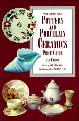 Pottery and Porcelain Ceramics: Price Guide - Kyle Husfloen - Paperback - REV