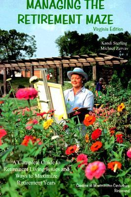 Managing the Retirement Maze - Virginia Edition: Retirement Living (Senior Issues, Senior Services, and Senior Living Options)