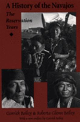 History of the Navajos The Reservation Years