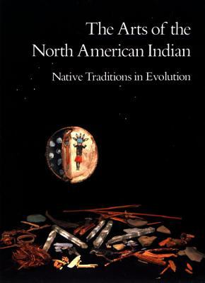 Arts of the North American Indian Native Traditions in Evolution