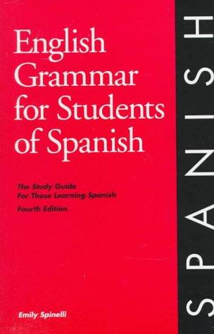 English Grammar for Students of Spanish: The Study Guide for Those Learning Spanish (English Grammar Series)