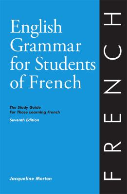 English Grammar for Students of French, 7th Edition : The Study Guide for Those Learning French