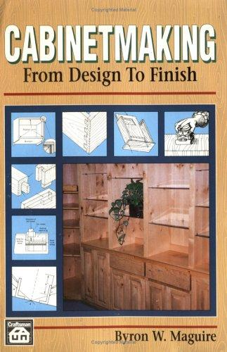 Cabinetmaking: From Design to Finish