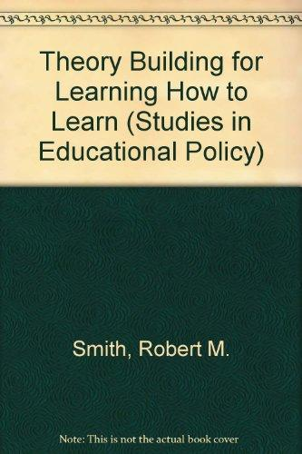 Theory Building for Learning How to Learn (Studies in Educational Policy)