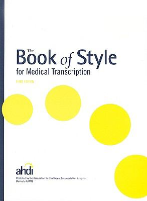 The Book of Style for Medical Transcription, 3rd Edition