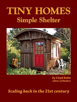Tiny Homes : Simple Shelter