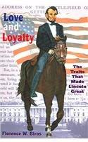 Love & Loyalty: The Traits That Made Lincoln Great