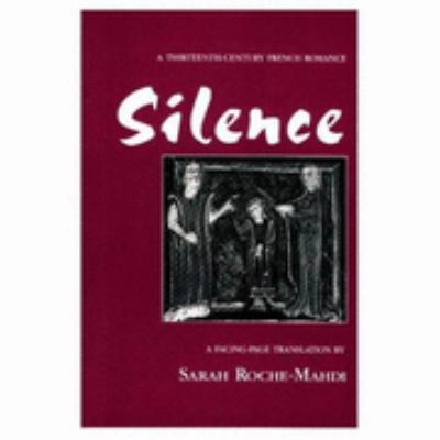 silence silence a thirteenth century french romance Ebscohost serves thousands of libraries with premium essays, articles and other content including 'silence': a thirteenth-century french romance get access to over 12 million other.