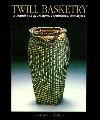 Twill Basketry: A Handbook of Designs, Techniques, and Styles - Shereen Laplantz - Hardcover