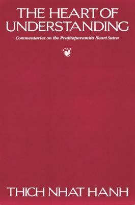 Heart of Understanding Commentaries on the Prajnaparamita Heart Sutra