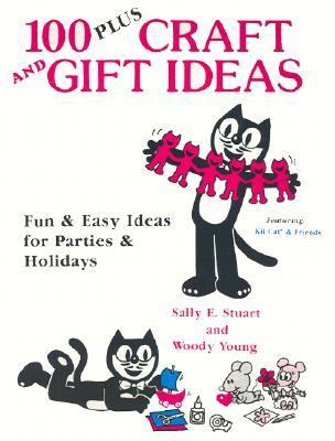 100 Plus Craft and Gift Ideas Fun and Easy Ideas for Parties and Holidays