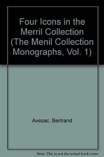 Four Icons in the Menil Collection (The Menil Collection Monographs, Vol. 1)