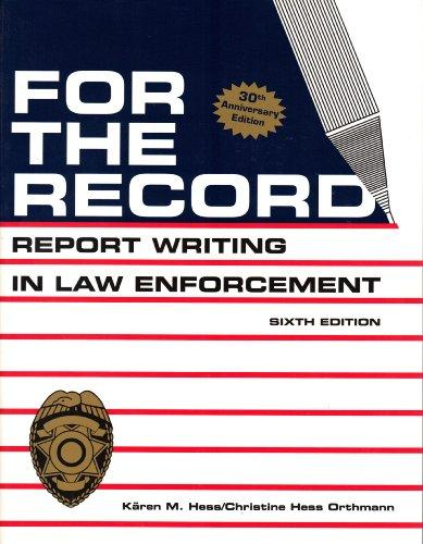 report writing in law enforcement Only sworn officers (and retired) post here, and only about law enforcement topics forum monitored for compliance.